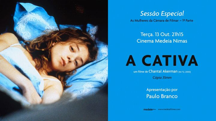 Paulo Branco apresenta: A CATIVA, um filme de Chantal Akerman | Cinema Nimas