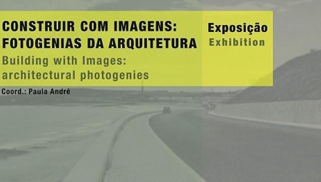 Construir com Imagens: fotogenias da arquitetura