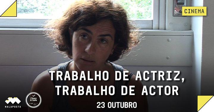 Cinema: Trabalho de Actriz, Trabalho de Actor
