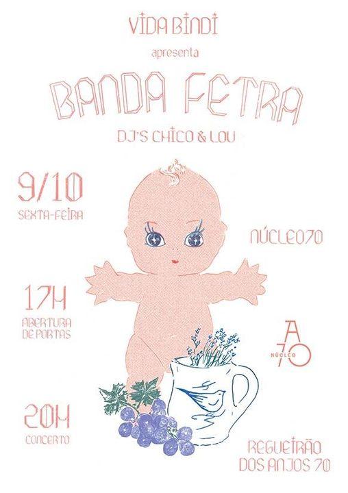Banda Fetra & Chico e Lou DJs no Núcleo A70