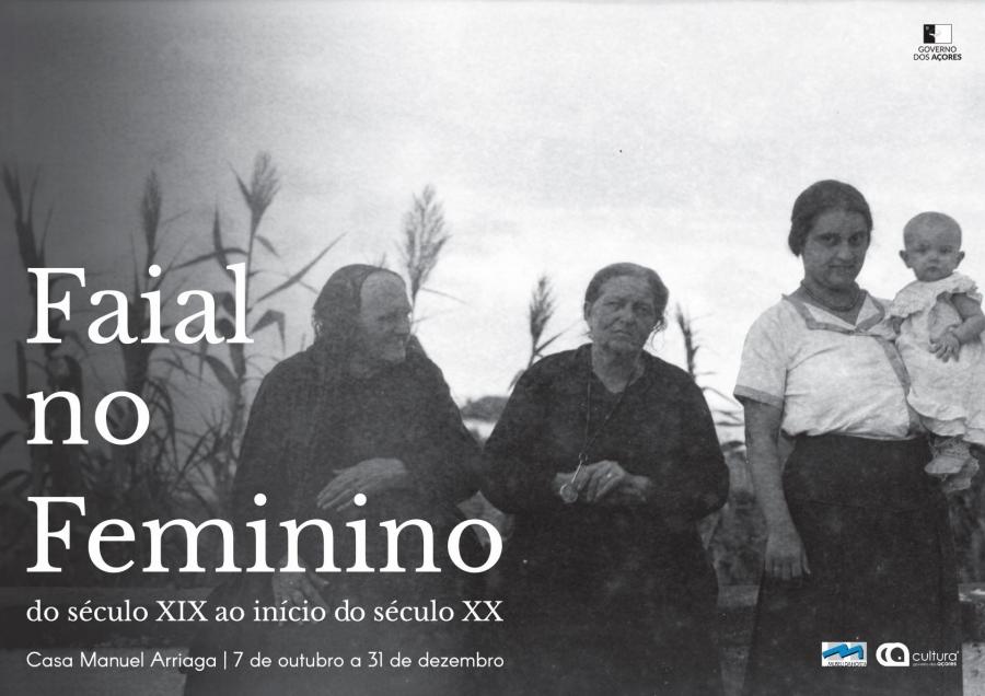 O Faial no Feminino - do século XIX ao início de século XX