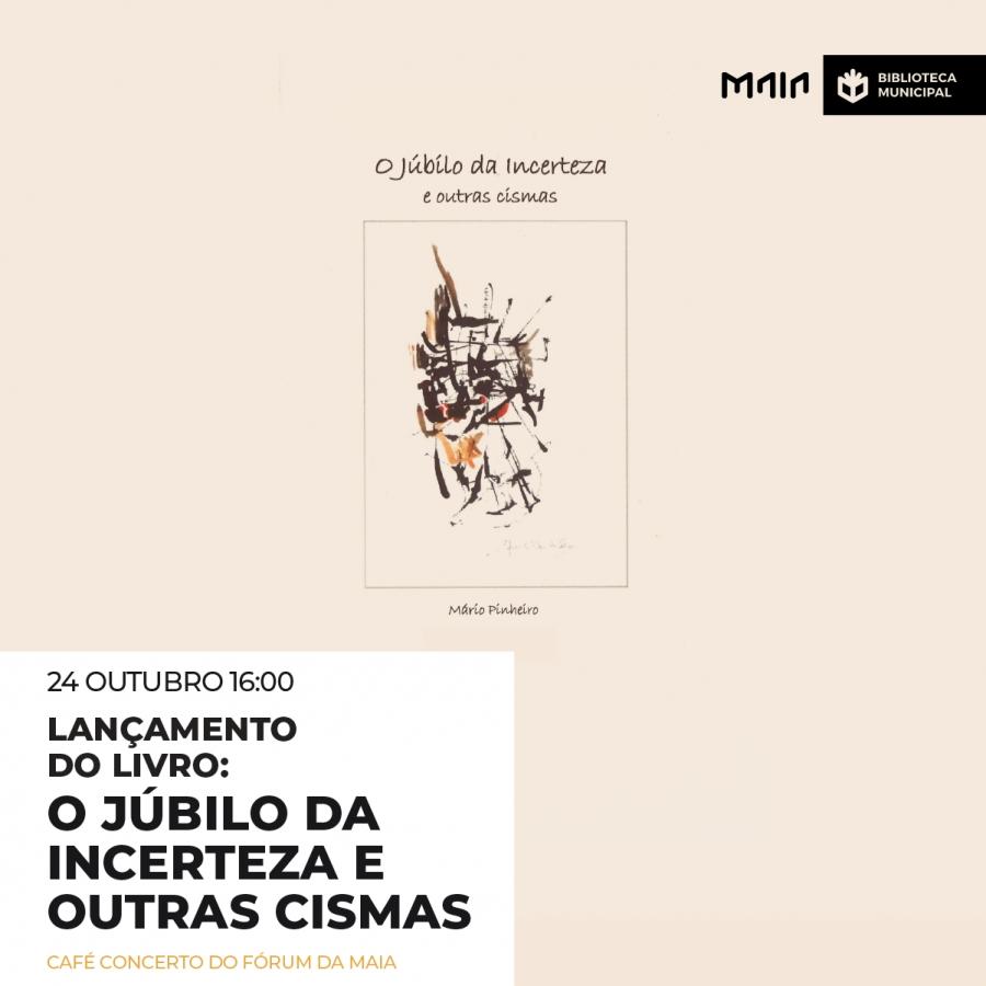 """""""O Júbilo da Incerteza e Outras Cismas"""", de Mário Pinheiro"""