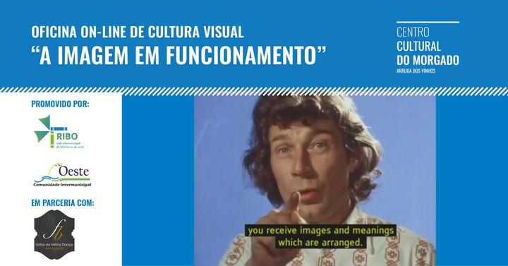 """Oficina on-line de Cultura Visual  """"A Imagem em Funcionamento"""""""