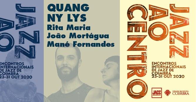 Jazz ao Centro 2020 | Rita Maria / João Mortágua / Mané Fernandes 'Quang Ny Lys'