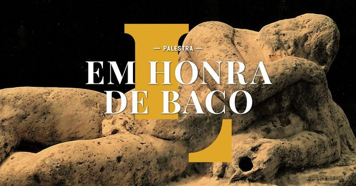 Em Honra de Baco - Palestra por Filomena Barata