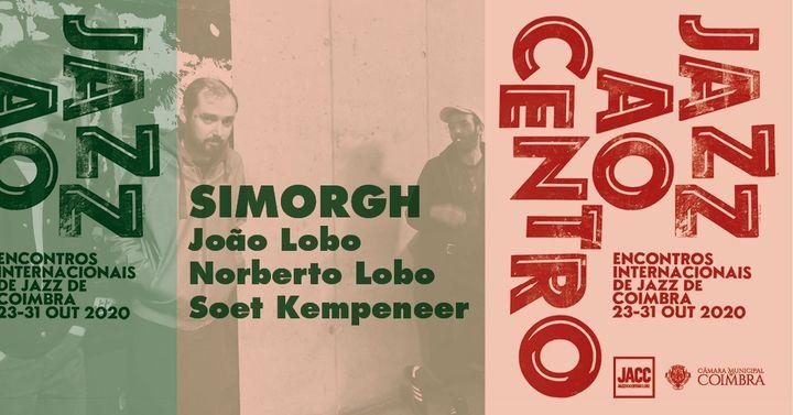 Jazz ao Centro 2020   João Lobo / Norberto Lobo / Soet Kempeneer 'Simorgh'