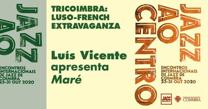 Jazz ao Centro 2020 | Luís Vicente (solo) apresenta 'Maré'