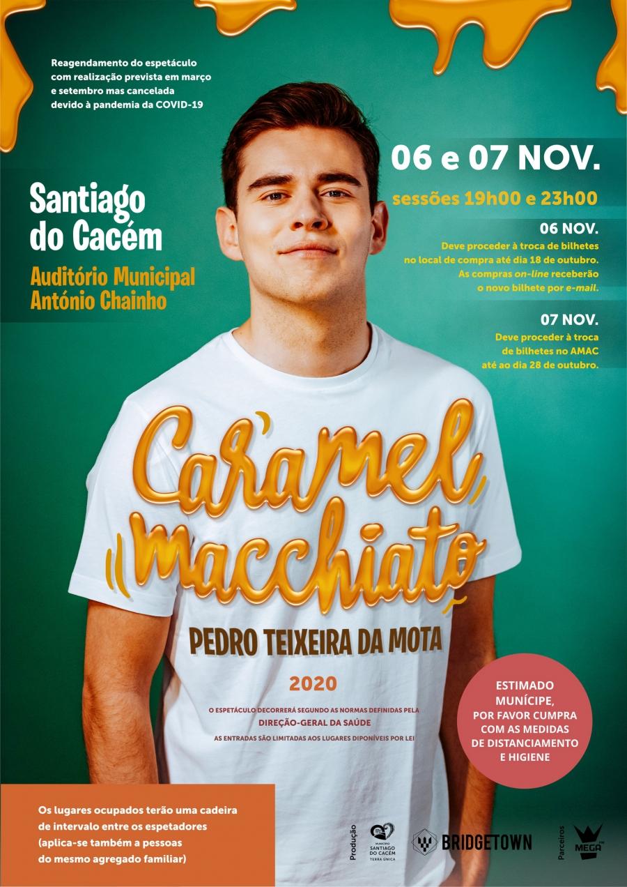 Caramel Macchiato – Pedro Teixeira da Mota – 6 e 7 de novembro