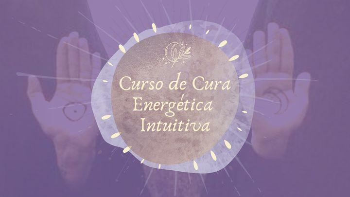 Curso de Cura Energética Intuitiva | Nova Edição