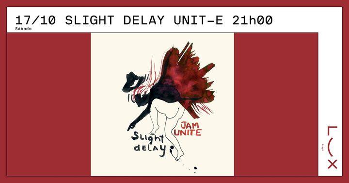 Slight Delay Unit-e x DJ Caring