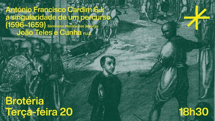 António Francisco Cardim SJ:  A singularidade de um percurso (1596–1659) | SHJ