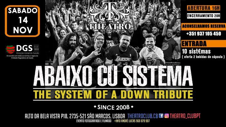 Abaixo Cu Sistema - The SYSTEM OF A DOWN Tribute 14 NOV Theatro Club Cacém