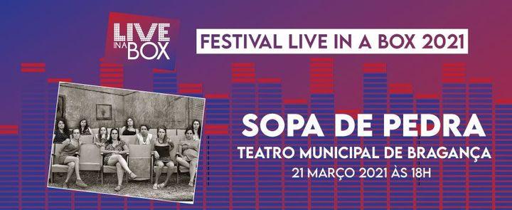 Sopa de Pedra   Festival Live in a Box 2021   Bragança