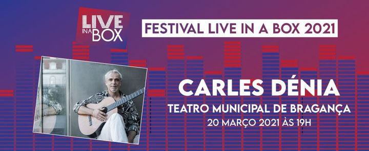 Carles Dénia | Festival Live in a Box 2021 | Bragança