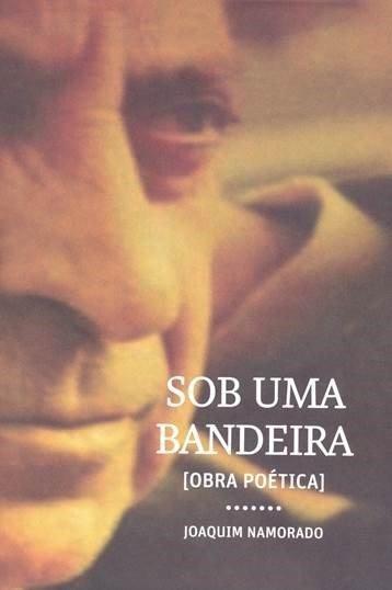 Apresentação do livro 'Sob uma Bandeira [Obra Poética]', de Joaquim Namorado