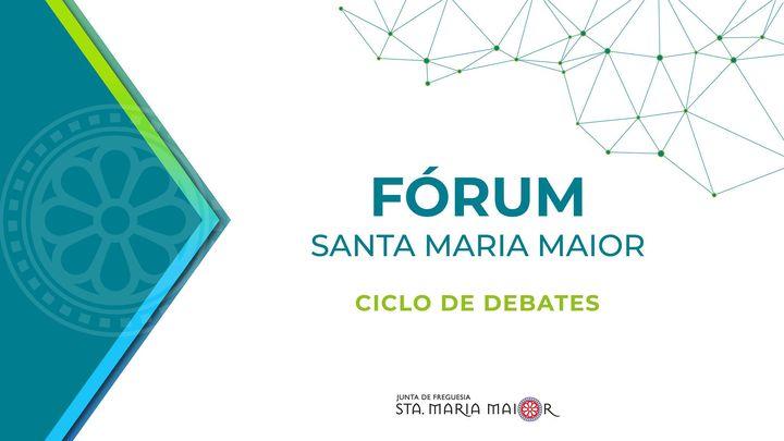 FÓRUM SANTA MARIA MAIOR