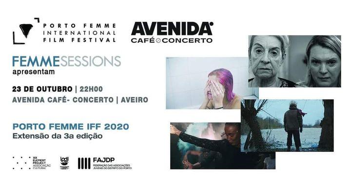 FEMME Sessions #20 | Porto Femme IFF 2020 Extensão - Av. Café Concerto | Aveiro