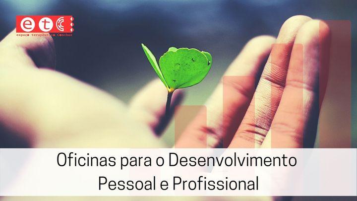Oficinas para o Desenvolvimento Pessoal e Profissional