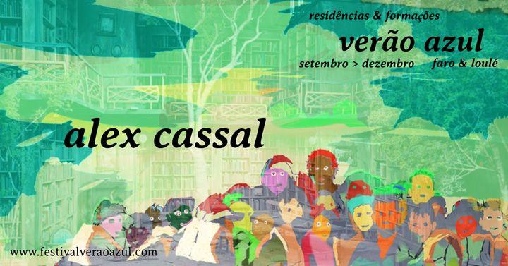Alex Cassal: Residência de Criação // Festival Verão Azul