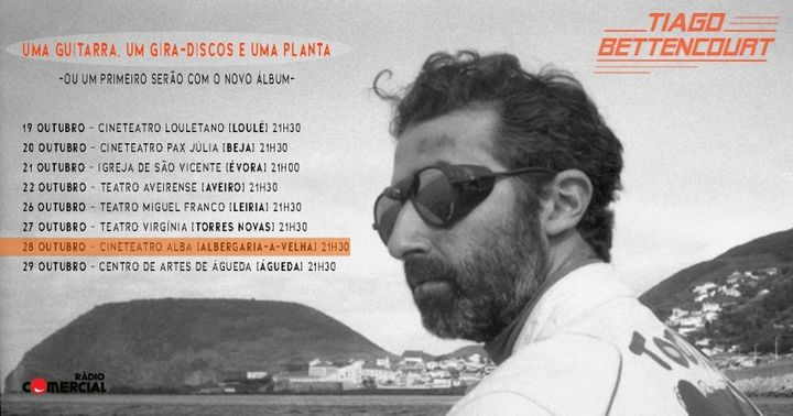 TIAGO BETTENCOURT Uma Guitarra, um Gira-Discos e uma Planta (ou Um primeiro serão com o novo Álbum)