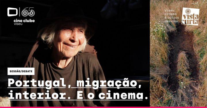Portugal, migração, interior. E o cinema ✺ Conferência