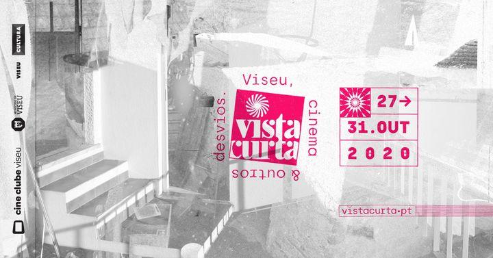vistacurta 2020: Viseu, cinema & outros desvios