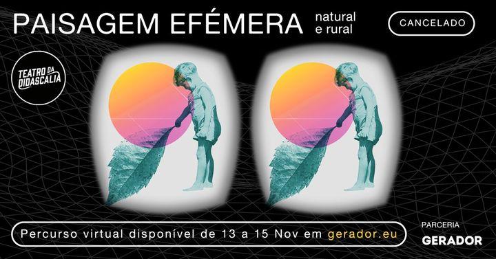 Paisagem Efémera - natural e rural | 1º ato // CANCELADO