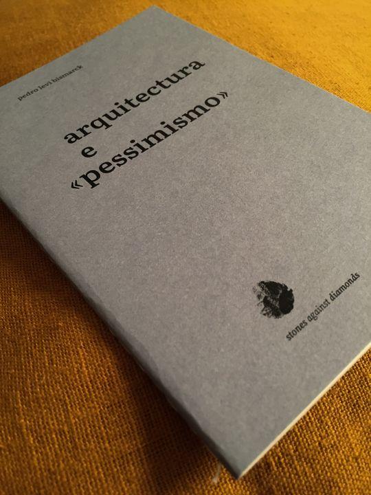 Lançamento • Arquitectura e «pessimismo»