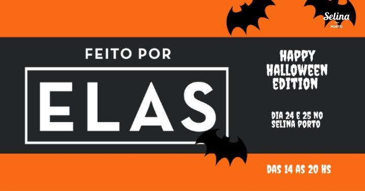 Feito por Elas - Halloween Edition + Celebração 2 Anos Selina Porto
