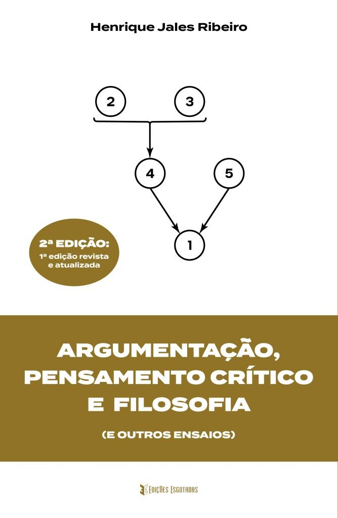 """Apresentação do livro """"Argumentação, Pensamento Crítico e Filosofia (E Outros Ensaios)"""" de Henrique Jales Ribeiro"""