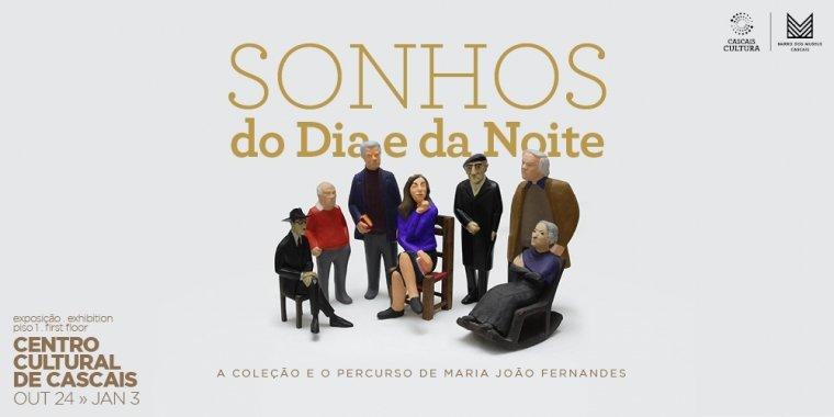 Sonhos do Dia e da Noite: A Coleção e o Percurso de Maria João Fernandes