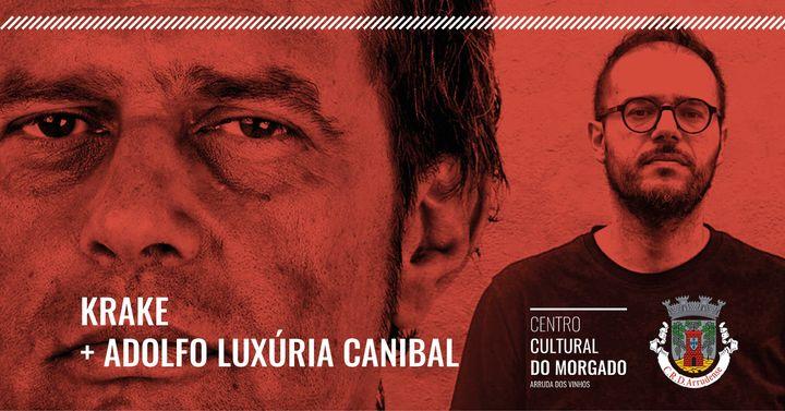 Krake + Adolfo Luxúria Canibal