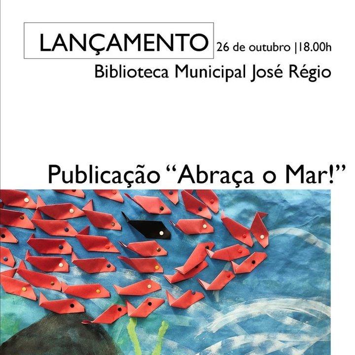 Lançamento do livro 'Abraça o Mar!'
