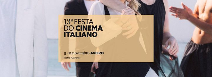 13ª Festa do Cinema Italiano | Aveiro