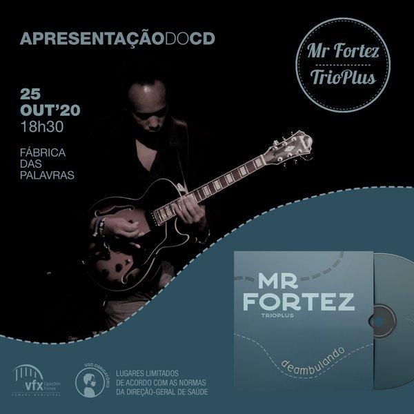 Apresentação do CD 'Deambulando', de Mr. Fortez TrioPlus