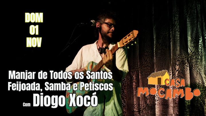 Manjar de Todos os Santos, Feijoada, Samba & Petiscos  com Diogo Xocó