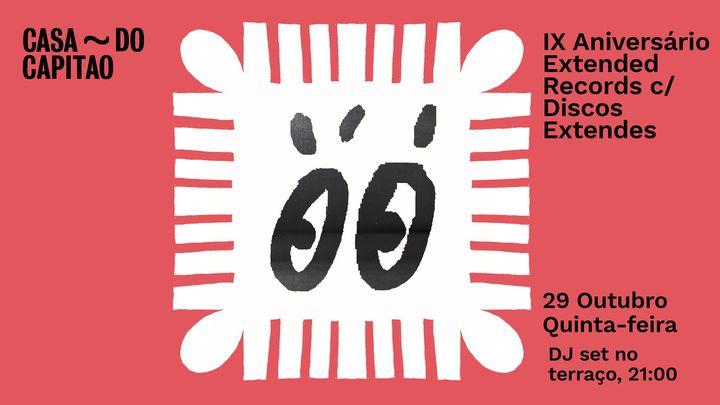 IX Aniversário Extended Records c/ Discos Extendes (dj set)