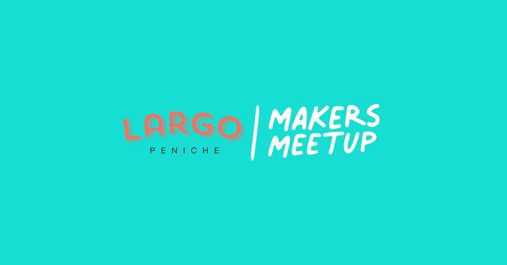 Encontros de Fazedores - Makers Meetup
