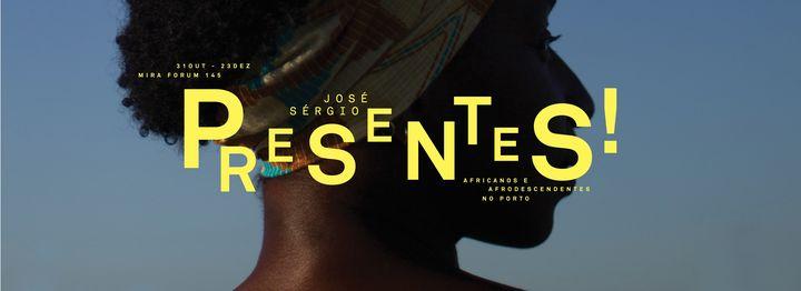 Presentes! Africanos e Afrodescendentes no Porto