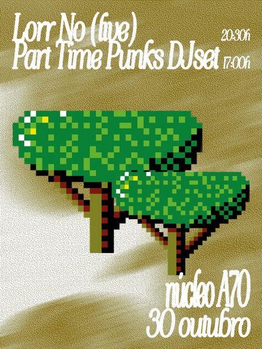 Lorr No (live) + Part Time Punks Djset