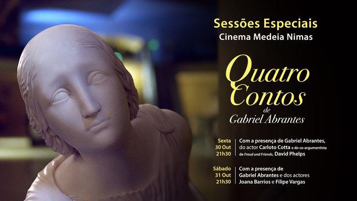 Sessões Especiais: QUATRO CONTOS de Gabriel Abrantes