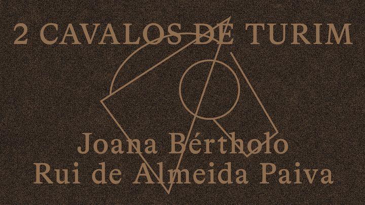 2 CAVALOS DE TURIM (Joana Bértholo e Rui de Almeida Paiva)