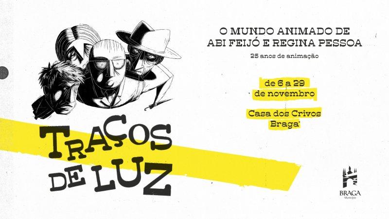 Exposição 'Traços de Luz - O Mundo Animado de Abi Feijó e Regina Pessoa'