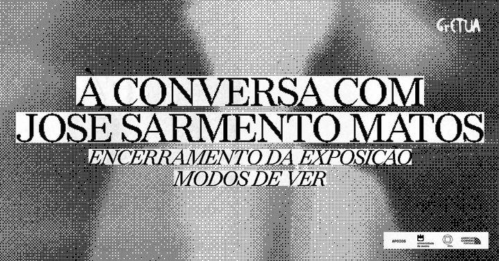 À Conversa com José Sarmento Matos