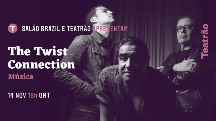 The Twist Connection | Sessão única 18h00