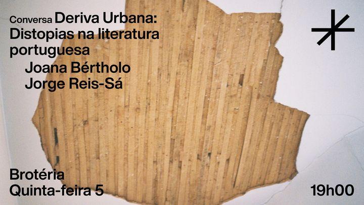 Distopias na literatura portuguesa | Deriva Urbana