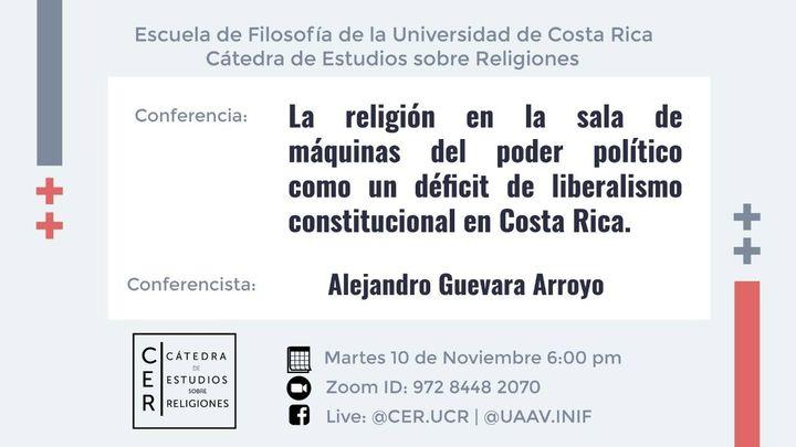 Conferencia: La religión en la sala de máquinas del poder político como un déficit de liberalismo constitucional en Costa Rica.