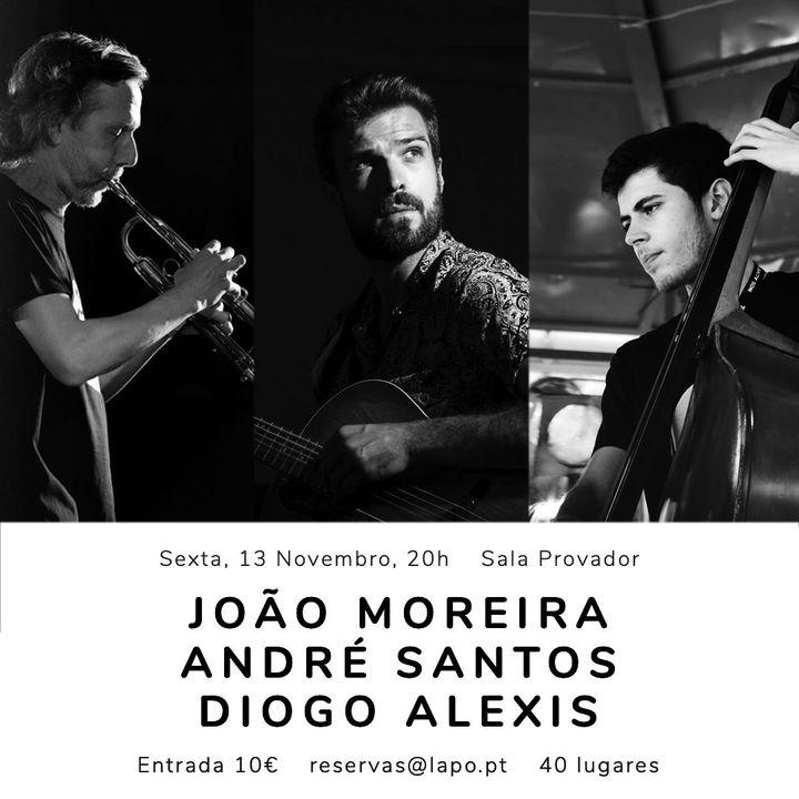 LAPO Jazz Sessions | João Moreira, Diogo Alexis e André Santos
