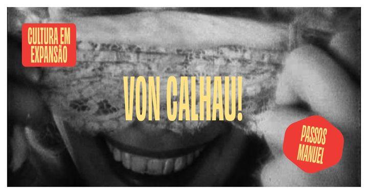 Von Calhau!