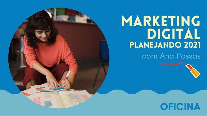 MARKETING DIGITAL - Planejando 2021 | com Ana Possas